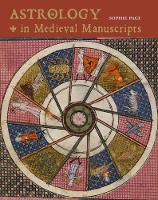Astrology in Medieval Manuscripts by Sophie Page