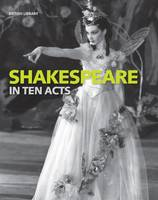 Cover for Shakespeare in Ten Acts by Gordon McMullan