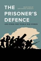 The Prisoner's Defence And Other First World War Stories by Ann-Marie Einhaus
