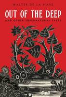 Out of the Deep And Other Supernatural Tales by Walter de la Mare