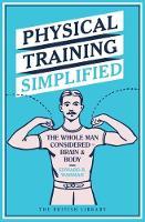 Physical Training Simplified The Whole Man Considered - Brain & Body by Edward B. Warman