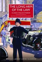 The Long Arm of the Law Classic Police Stories by Martin Edwards