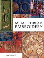 Metal Thread Embroidery by Jane Lemon
