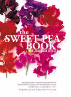 The Sweet Pea Book by Graham Rice, Judywhite