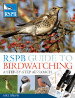 RSPB Guide to Birdwatching A Step-by-step Approach by David Chandler, Dominic Couzens, Marianne Taylor, Mike Unwin