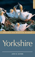 Where to Watch Birds in Yorkshire Including the Former North Humberside by John R. Mather