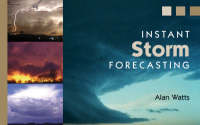 Instant Storm Forecasting by Alan Watts