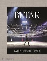 Betak: Fashion Show Revolution by Alexandre Betak, Sally Singer