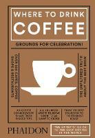 Where to Drink Coffee by Avidan Ross, Liz Clayton
