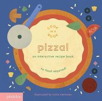 Pizza! An Interactive Recipe Book by Lotta Nieminen