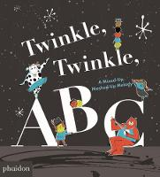 Twinkle, Twinkle, ABC A Mixed-up, Mashed-up Melody by Barney Saltzberg, Fred Benaglia