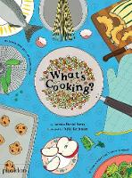 What's Cooking? by Joshua David Stein, Julia Rothman