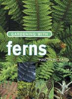 Gardening with Ferns by Martin Rickard