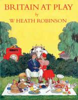 Britain at Play by Heath Robinson