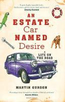 An Estate Car Named Desire A Life on the Road by Martin Gurdon