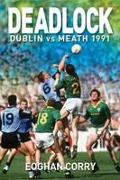 Deadlock Dublin Vs. Meath 1991 by Eoghan Corry