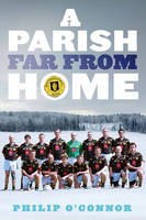 A Parish Far from Home by Philip O'Connor