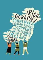 Irishography Connemara, Croagh Patrick, Coppers and everywhere else we love in Ireland by Ronan Moore