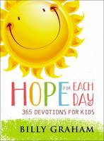 Hope for Each Day 365 Devotions for Kids by Billy Graham