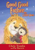 Good Good Father for Little Ones by Chris Tomlin, Pat Barrett