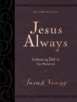 Jesus Always Large Deluxe Embracing Joy in His Presence by Sarah Young