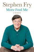 Cover for More Fool Me by Stephen Fry