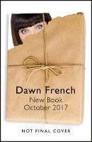 Dawn French Untitled Non-Fiction 2017 by Dawn French
