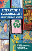 Literature and Sustainability Concept, Text and Culture by Adeline Johns-Putra