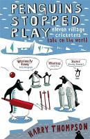Cover for Penguins Stopped Play by Harry Thompson
