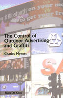 Control of Outdoor Advertising and Graffiti by Charles Mynors