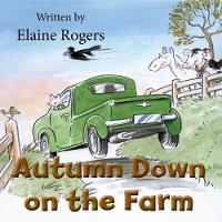 Autumn Down on the Farm by Elaine Rogers