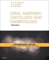 Oral Anatomy, Histology and Embryology International Edition by Barry K. B. Berkovitz, G. R. Holland, Bernard J. Moxham