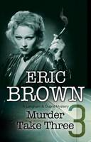 Murder Take Three A British Country House Mystery by Eric Brown
