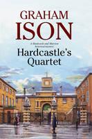 Hardcastle's Quartet A Police Procedural Set at the End of World War One by Graham Ison