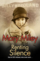 Renting Silence A Roaring Twenties Mystery by Mary Miley