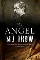 The Angel A Charles Dickens Mystery by M. J. Trow