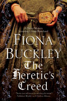 The Heretic's Creed An Elizabethan Mystery by Fiona Buckley