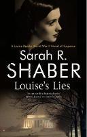 Louise's Lies A 1940s Spy Thriller Set in Wartime Washington D.C. by Sarah R. Shaber