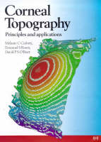 Corneal Topography Principles and Applications by M. Corbett, M. Corbett, David (Consultant Ophthalmic Surgeon, St Thomas's Hospital, London) O'Brart, Emanuel Rosen