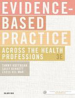 Evidence-Based Practice Across the Health Professions by Tammy Hoffmann, Sally, MS Bennett, Christopher Del Mar
