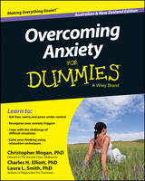 Overcoming Anxiety for Dummies, Australian and New Zealand Edition by Christopher Mogan, Charles H. Elliott, Laura L. Smith