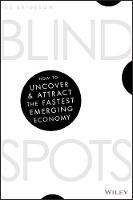 Blind Spots How to uncover and attract the fastest emerging economy by R. J. Brideson