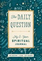Spiritual Journal: The Daily Question - My Five-Year Spiritual Journal by Waterbrook Press