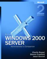 Microsoft Windows 2000 Server Administrator's Companion by Charlie Russel, Sharon Crawford, Jason Gerend