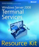 Windows Server 2008 Terminal Services Resource Kit by Christa Anderson, Kristin Griffin, Microsoft Presentation Hosted Desktop Virtualization Team