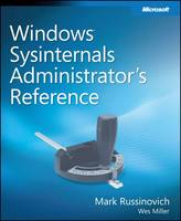 Windows Sysinternals Administrator's Reference by Mark E. Russinovich, Wes Miller