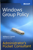 Windows Group Policy Adminstrator's Pocket Companion by William R. Stanek