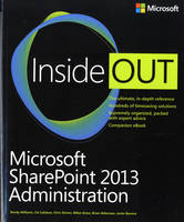 Microsoft SharePoint 2013 Administration Inside Out by Randy Williams, CA Callahan, Chris Givens, John Milan Gross