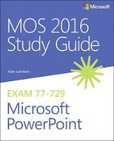 MOS 2016 Study Guide for Microsoft Powerpoint by Joan Lambert