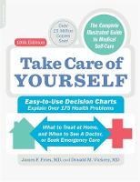 Take Care of Yourself, 10th Edition The Complete Illustrated Guide to Self-Care by James F. Fries, Donald Vickery